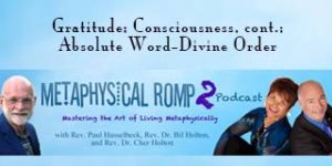 "Exploring some of the science behind gratitude, the ""over selling"" of gratitude. We also throw in a dash of confirmation bias along with an example of the Adjacent Possible concept! Then we completed reviewing ""consciousness"" in Bil's book, Rev. Bil Unplugged and Unedited, where we discussed our Quantum aspect as well as whether there is really free will or not! It is not as free as it may seem! The Absolute Word, Divine Order, came from Sunday, November 17, 2019. It can be found on my website, paulhasselbeck.com, as my weekly blog."